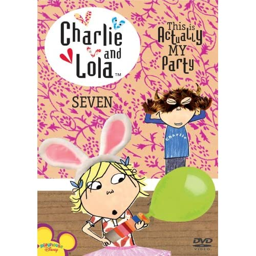 Image 0 of Charlie & Lola Vol 7 This Is Actually My Party On DVD