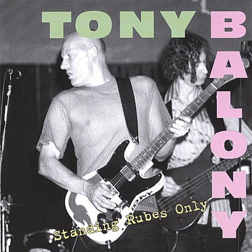 Image 0 of Standing Rubes Only By Tony Balony On Audio CD 2006