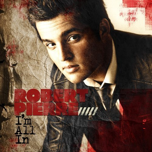 Image 0 of I'm All In By Robert Pierre On Audio CD Album 2011
