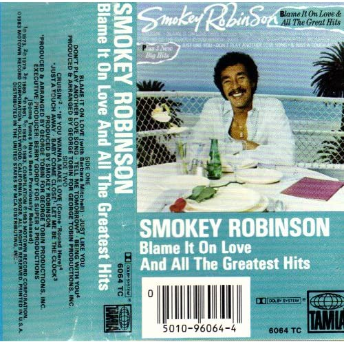 Image 0 of Blame It On Love And All The Greatest Hits By Smokey Robinson On Audio Cassette