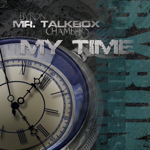 Image 0 of My Time By Byron Mr Talkbox Chambers On Audio CD Album 2010