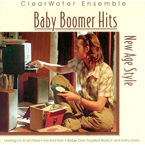 Image 0 of Baby Boomer Hits Age Style By ClearWater Ensemble On Audio CD Album