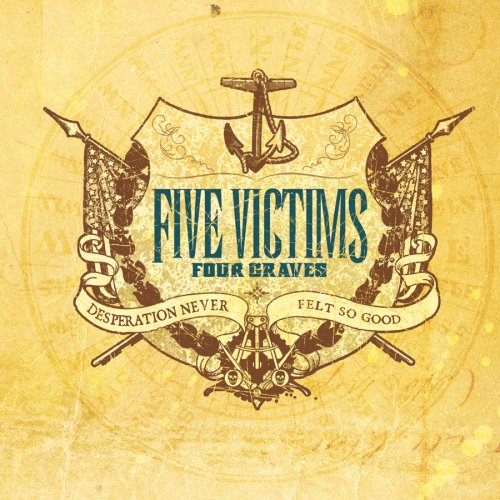 Image 0 of Desperation Never Felt So Good By Five Victims Four Graves
