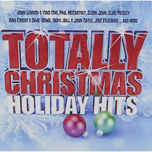 Totally Christmas Holiday Hits By Paul McCartney Elton John Elvis