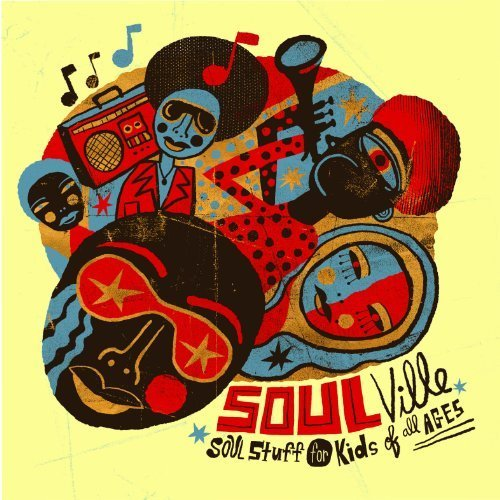 Image 0 of Soulville: Soul Stuff For Kids Of All Ages On Audio CD Album 2008