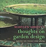 Thoughts On Garden Design: Inspiration, Style, Structure, Color, Planting  Marylyn Abbott