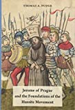 Jerome of Prague and the Foundations of the Hussite Movement