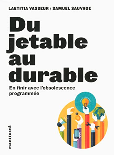 Du jetable au durable : en finir avec l'obsolescence programmée