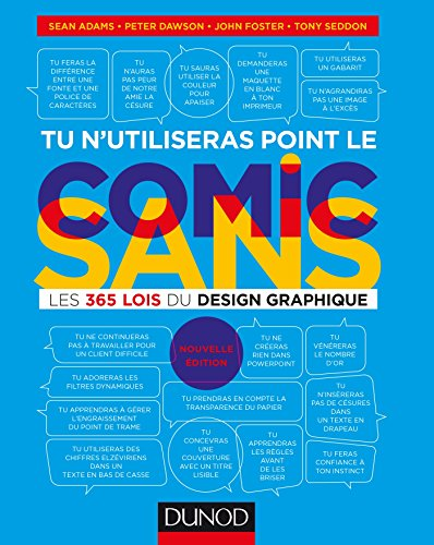 Tu n'utiliseras point le Comic Sans : les 365 lois du design graphique