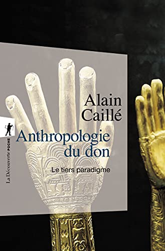 Anthropologie du don : le tiers paradigme