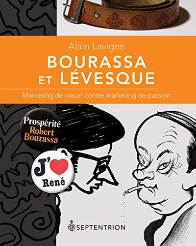 Bourassa et Lévesque : marketing de raison contre marketing de passion