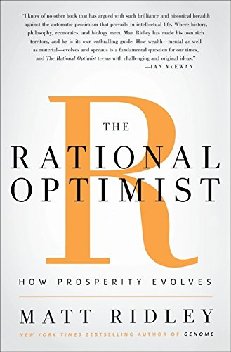 The Rational Optimist, by Ridley, M.