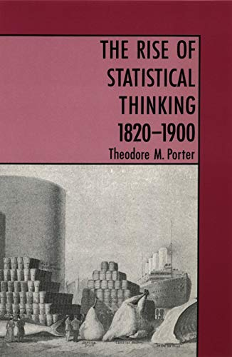 The   Rise of Statistical Thinking, 1820-1900 by Theodore M. Porter (Author)