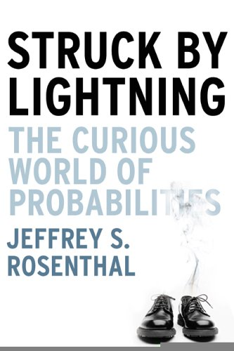 Struck by Lightning: The Curious World of Probabilities by Jeffrey S. Rosenthal