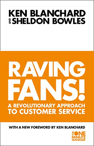 Raving Fans!: Revolutionary Approach to Customer Service