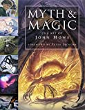 Myth and Magic : The Art of John Howe