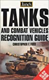 Jane's Tanks and Combat Vehicles Recognition Guide, 3e (Jane's Tank and Combat Vehicle Recognition Guide)