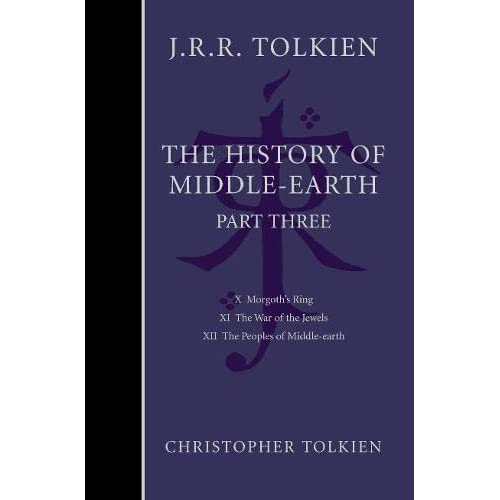 The History of Middle-earth: Part 3: Pt. 3