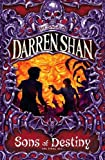 Sons of Destiny (Saga of Darren Shan S.)