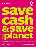 Save Cash and Save the Planet: Published in Association with Friends of the Earth