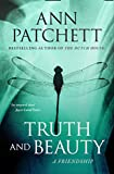 Truth and Beauty : A Friendship by Ann Patchett