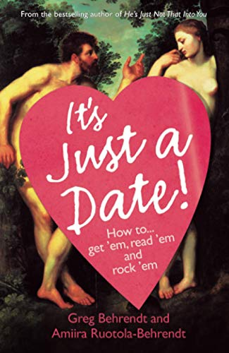 It's Just A Date: How To ... Get 'em, Read 'em And Rock 'em