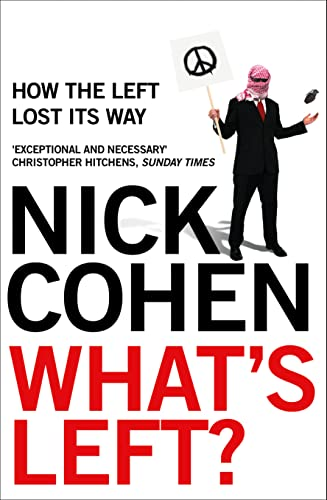 What's Left?: How the Left Lost Its Way, by Cohen, N.