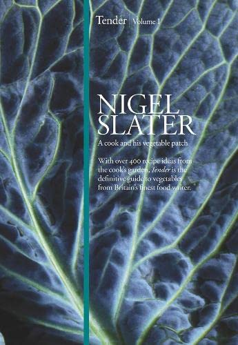 Tender Volume 1, . a Cook and His Vegetable Patch, Slater, Nigel