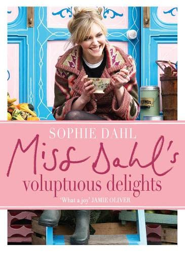 Miss Dahl's Voluptuous Delights: Guilt-free Eating with Abandon