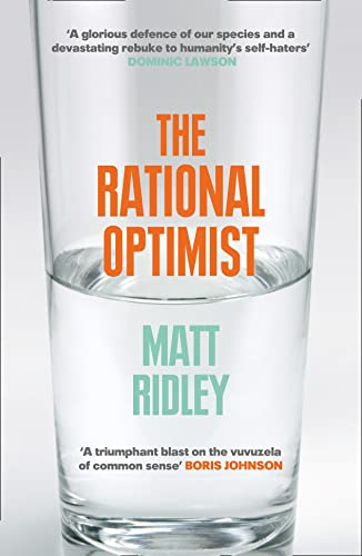 The Rational Optimist: How Prosperity Evolves. by Matt Ridley