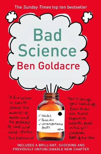 Bad Science, by Goldacre, B.