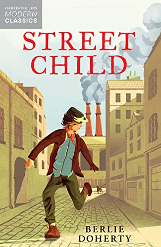 Street Child. Berlie Doherty (Essential Modern Classics)