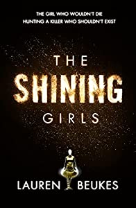 [GUEST REVIEW] Susie Hufford on THE SHINING GIRLS by Lauren Beukes