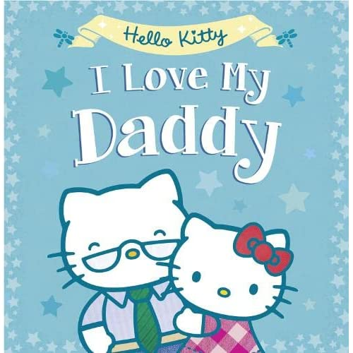 Hello Kitty: I Love My Daddy
