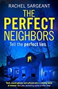The Perfect Neighbors by Rachel Sargeant
