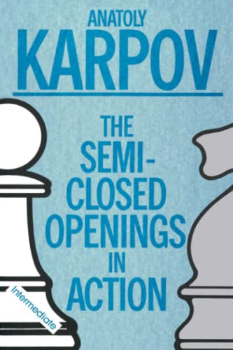 The Semi-Closed Openings in Action (MacMillan Chess Library) -- Anatoly Karpov -- Prentice Hall & IBD   1990-06
