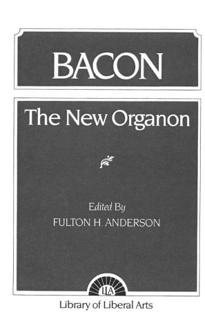 Bacon: The New Organon [FACSIMILE] by Fulton H. Anderson