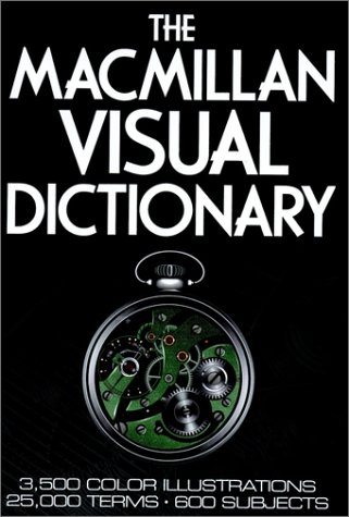 The Macmillan Visual Dictionary: 3,500 Color Illustrations, 25,000 Terms, 600 Subjects, Corbeil, Jean-Claude; Archambault, Ariane
