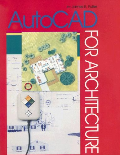 AutoCAD for Architecture: For AutoCAD Release 10, 11, And 12