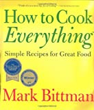 How to Cook Everything: Simple Recipes for Great Food - book cover picture