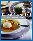 Let My People Eat!: Passover Seders Made Simple by Zell Schulman