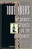 Arco 1001 Ideas for Science Projects on the Environment (Arco Test Preparation Guides)