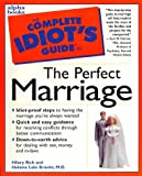 Complete Idiot's Guide to Perfect Marriage (The Complete Idiot's Guide) - book cover picture
