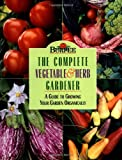 Burpee: The Complete Vegetable & Herb Gardener : A Guide to Growing Your Garden Organically