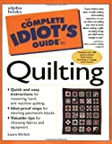 Complete Idiot's Guide to Quilting (The Complete Idiot's Guide) - book cover picture