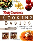 Betty Crocker's Cooking Basics : Learning to Cook with Confidence (Betty Crocker) - book cover picture
