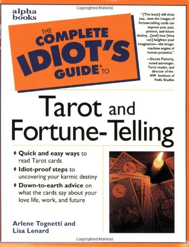 The Complete Idiot's Guide to Tarot and Fortune-Telling, Arlene; Lenard, Lisa Tognetti