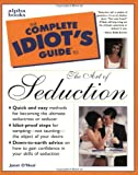 The Complete Idiot's Guide to the Art of Seduction - book cover picture