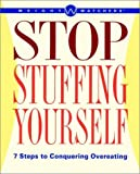 Weight Watchers® Stop Stuffing Yourself : 7 Steps To Conquering Overeating (Weight Watchers) - book cover picture