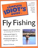 The Complete Idiot's Guide to Fly Fishing - book cover picture
